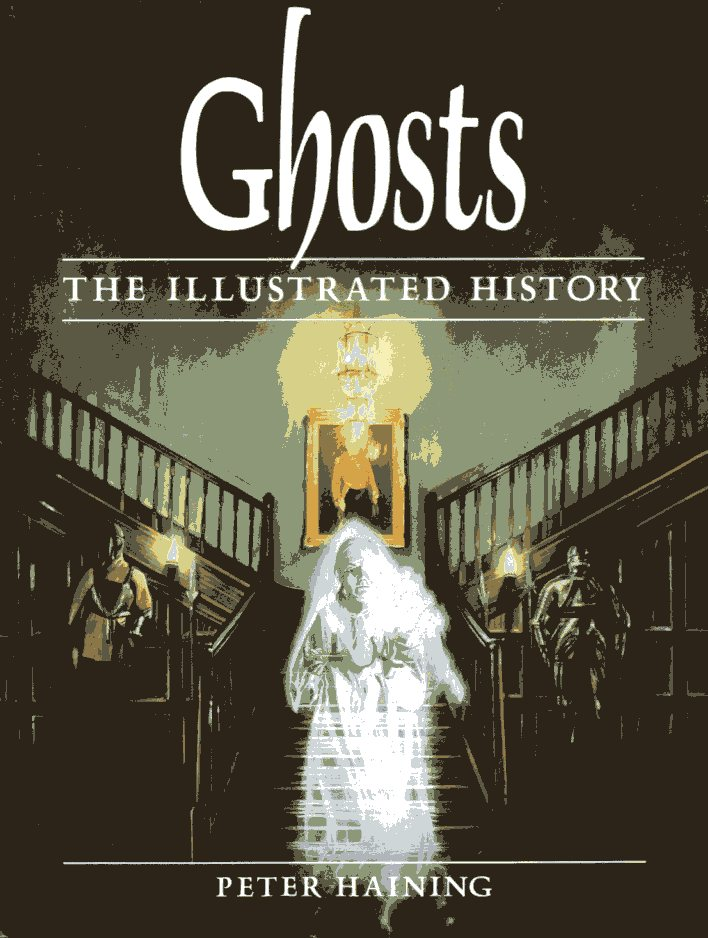 Ghosts: An Illustrated History